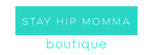 STAY HIP MOMMA boutique